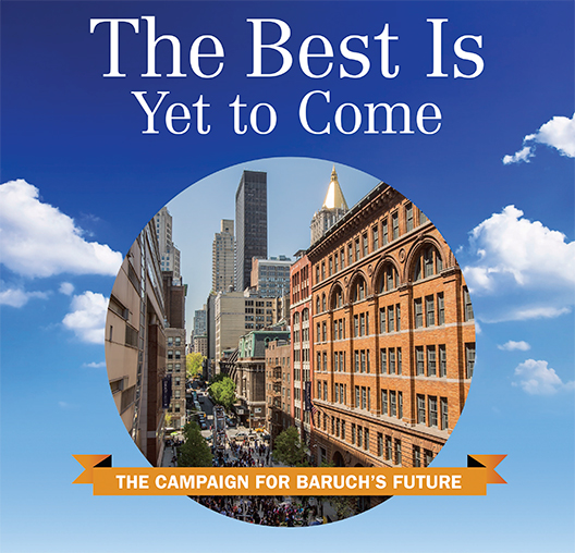 The Best Is Yet to Come: The Campaign for Baruch's Future