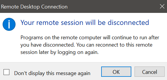 """Message about disconnecting session after clicking """"x"""" in upper right of Remote Desktop window"""