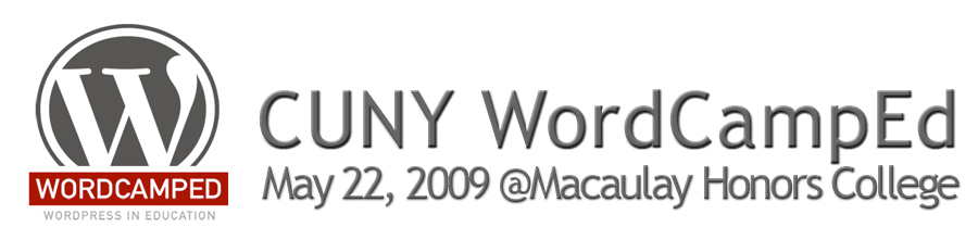 CUNY WordCampEd May 22, 2009 @ Macaulay Honors College