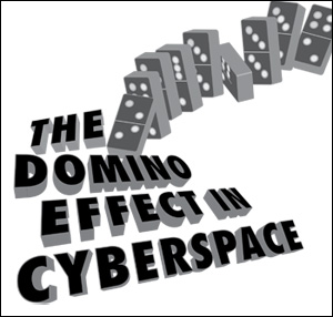 The Domino Effect In Cyberspace