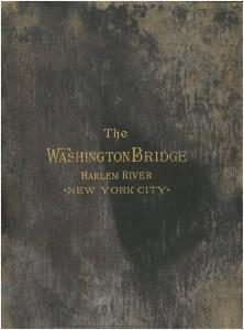 Washington Bridge Harlem River New York City, 1889. Durst Collection.