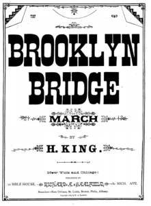 Brooklyn Bridge March by H. King, 1883. Library of Congress Digital Collections: http://www.loc.gov/resource/sm1883.11492.0/?sp=1